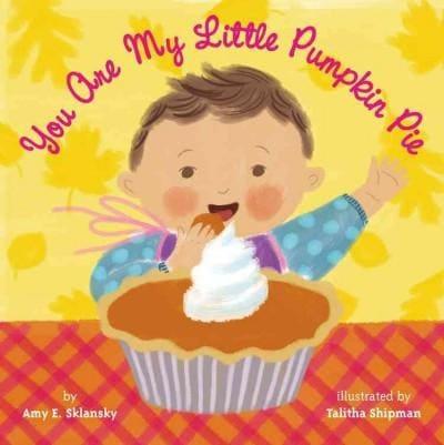 You Are My Little Pumpkin Pie (Board book)