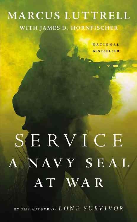 Service: A Navy SEAL at War (Hardcover)