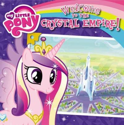 Welcome to the Crystal Empire! (Paperback)