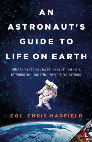 An Astronaut's Guide to Life on Earth (Hardcover)