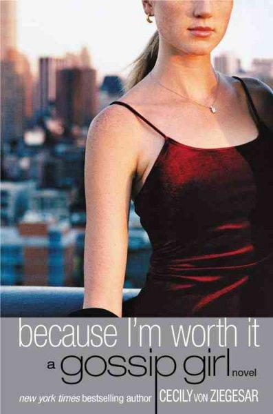 Because I'm Worth It (Paperback)