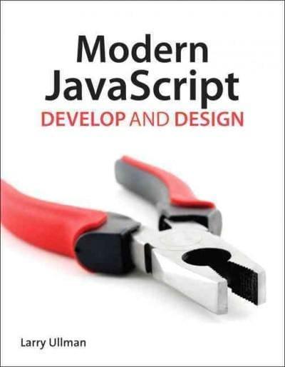 Modern JavaScript: Develop and Design (Paperback)