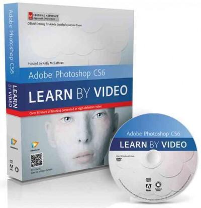 Adobe Photoshop Cs6: Learn by Video: Core Training in Visual Communication (DVD-ROM)
