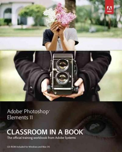 Adobe Photoshop Elements 11: Classroom in a Book