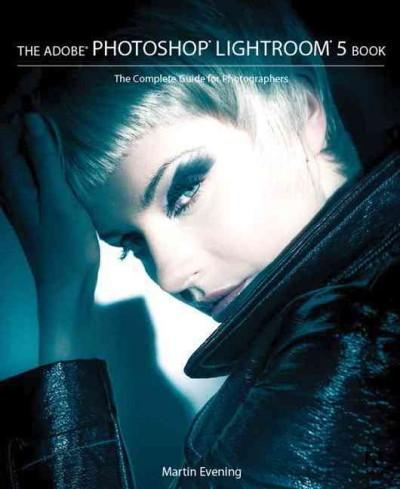 The Adobe Photoshop Lightroom 5 Book: The Complete Guide for Photographers (Paperback)