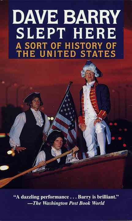 Dave Barry Slept Here: A Sort of History of the United States (Paperback)