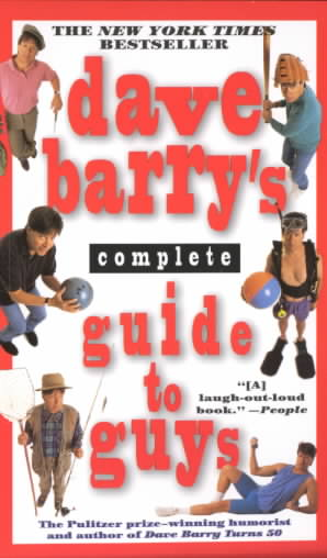 Dave Barry's Complete Guide to Guys: A Fairly Short Story (Paperback)