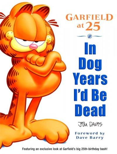 Garfield at 25: In Dog Years I'd be Dead (Paperback)