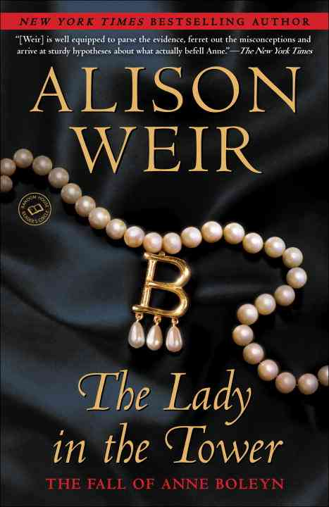 The Lady in the Tower: The Fall of Anne Boleyn (Paperback)