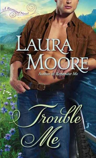 Trouble Me: A Rosewood Novel (Paperback)