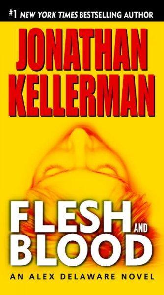 Flesh and Blood: An Alex Delaware Novel (Paperback)