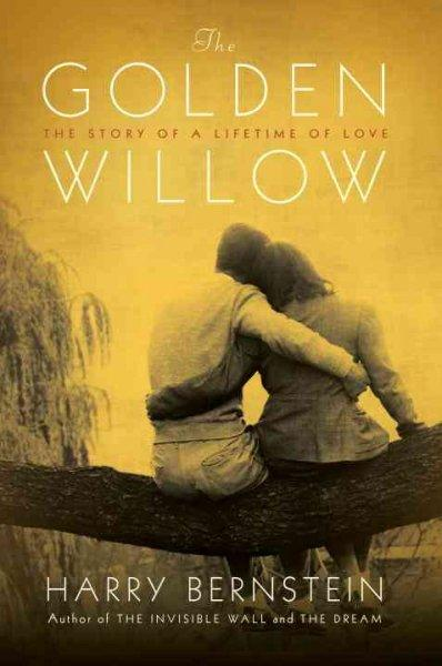 The Golden Willow: the Story of a Lifetime of Love (Hardcover)