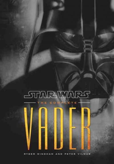 Star Wars: The Complete Vader (Hardcover)