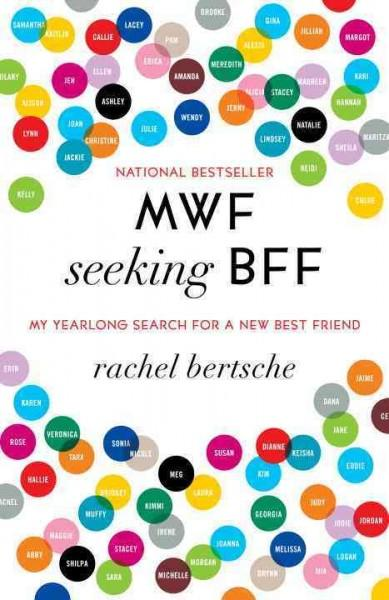 MWF Seeking BFF: My Yearlong Search for a New Best Friend (Paperback)