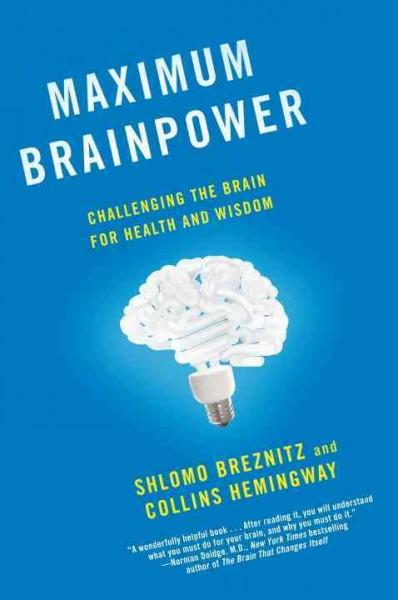 Maximum Brainpower: Challenging the Brain for Health and Wisdom (Paperback)