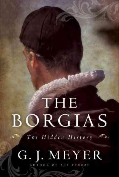 The Borgias: The Hidden History (Hardcover)