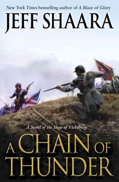 A Chain of Thunder: A Novel of the Siege of Vicksburg (Hardcover)