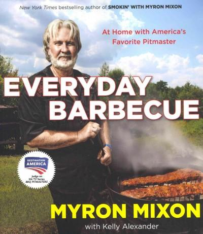 Everyday Barbecue: At Home With America's Favorite Pitmaster (Paperback)