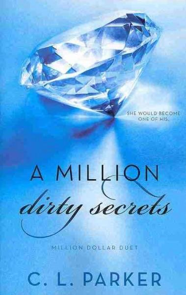 A Million Dirty Secrets: Million Dollar Duet (Paperback)