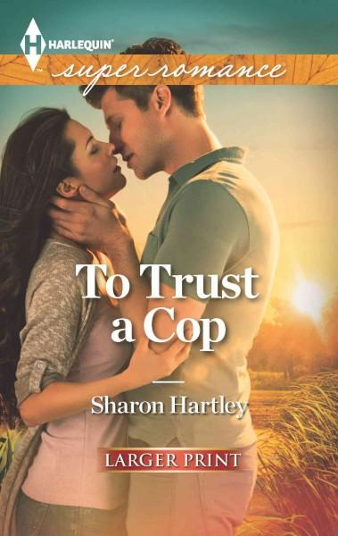 To Trust a Cop (Paperback)