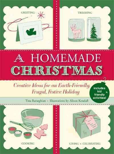 A Homemade Christmas: Creative Ideas for an Earth-Friendly, Frugal, Festive Holiday (Paperback) - Thumbnail 0