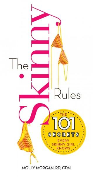The Skinny Rules: The 101 Secrets Every Skinny Girl Knows (Paperback)