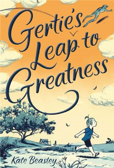 Gertie's Leap to Greatness (Hardcover)