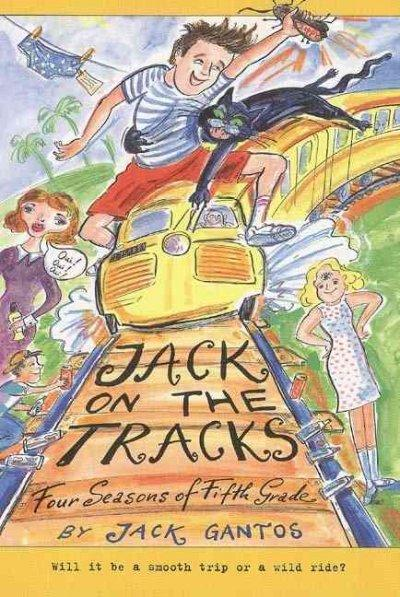 Jack on the Tracks: Four Seasons of Fifth Grade (Hardcover)