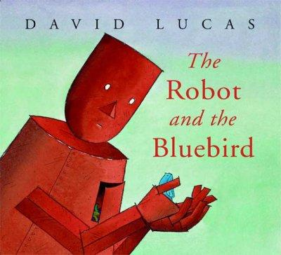 The Robot and the Bluebird (Hardcover)