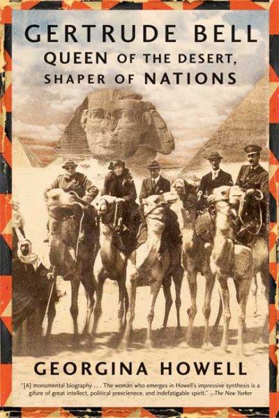 Gertrude Bell: Queen of the Desert, Shaper of Nations (Paperback)