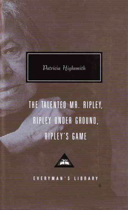 The Talented Mr. Ripley, Ripley Under Ground, Ripley's Game: Ripley Under Ground ; Ripley's Game (Hardcover)