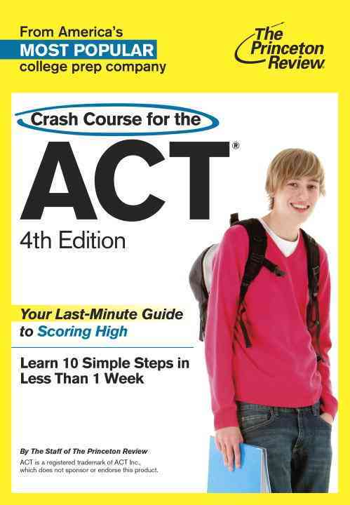 Crash Course for the ACT: The Last-minute Guide to Scoring High (Paperback)