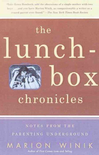 The Lunch-box Chronicles: Notes from the Parenting Underground (Paperback)