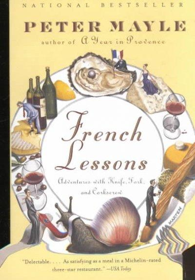 French Lessons: Adventures With Knife, Fork, and Corkscrew (Paperback)