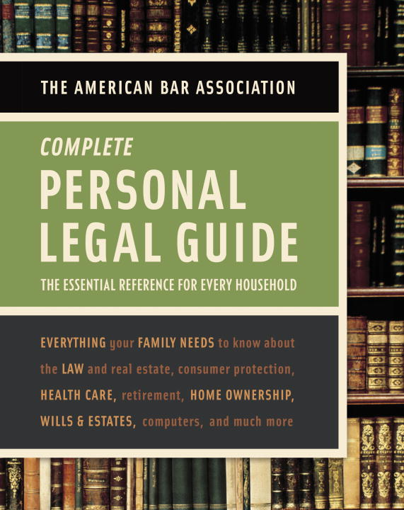 The American Bar Association Complete Personal Legal Guide: The Essential Reference for Every Household (Paperback)