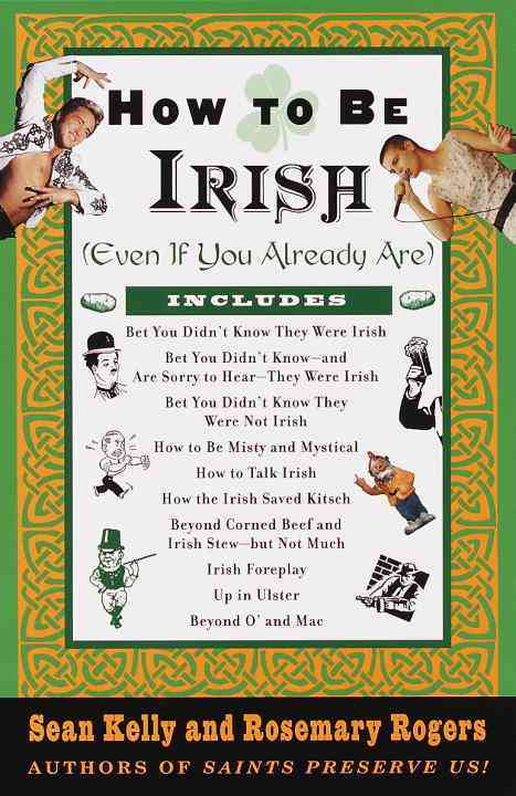 How to Be Irish: (Even If You Already Are) (Paperback)