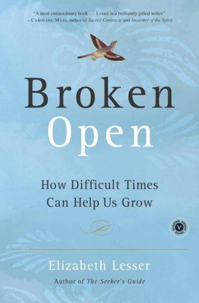 Broken Open: How Difficult Times Can Help Us Grow (Paperback)