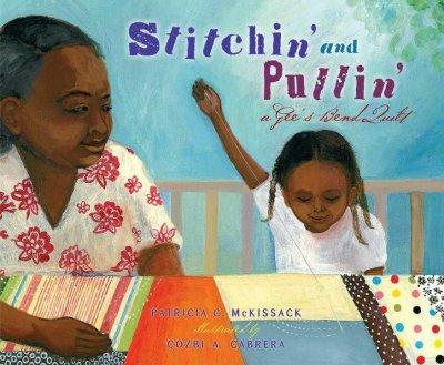 Stitchin' and Pullin': A Gee's Bend Quilt (Hardcover)