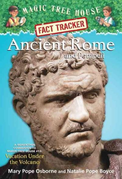 Ancient Rome and Pompeii: A Nonfiction Companion to Magic Tree House #13: Vacation Under the Volcano (Paperback)
