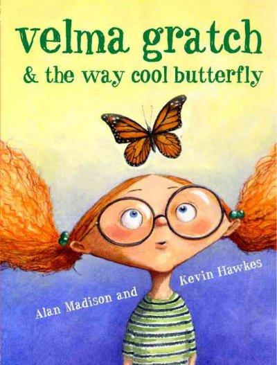 Velma Gratch and the Way Cool Butterfly (Hardcover)