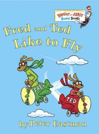 Fred and Ted Like to Fly (Board book)