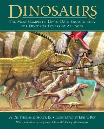 Dinosaurs: The Most Complete, Up-to-Date Encyclopedia for Dinosaur Lovers of All Ages (Hardcover)