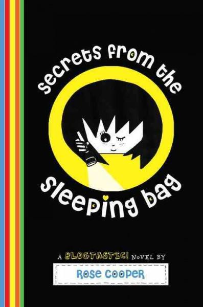 Secrets from the Sleeping Bag: A Blogtastic! Novel (Hardcover)