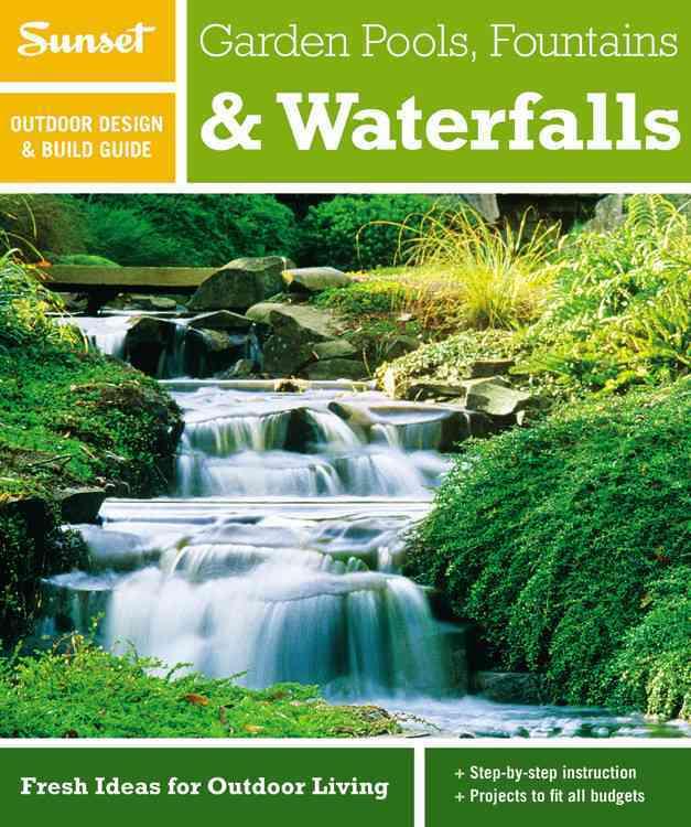 Garden Pools, Fountains & Waterfalls (Paperback)