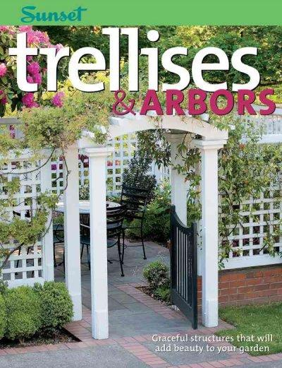 Trellises & Arbors: Over 35 Step-By-Step Projects you can Build (Paperback)