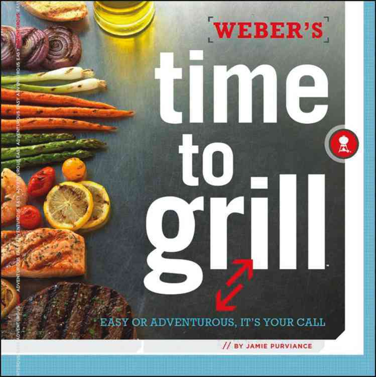 Weber's Time to Grill (Paperback)