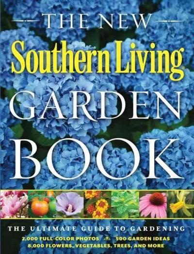 The Southern Living Garden Book (Hardcover)