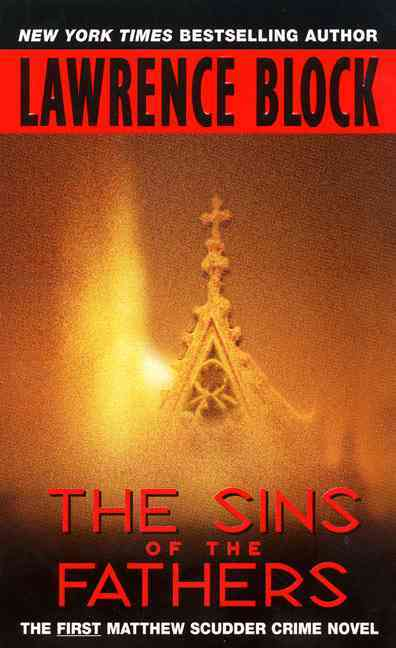 The Sins of the Fathers: The First Matthew Scudder Crime Novel (Paperback)