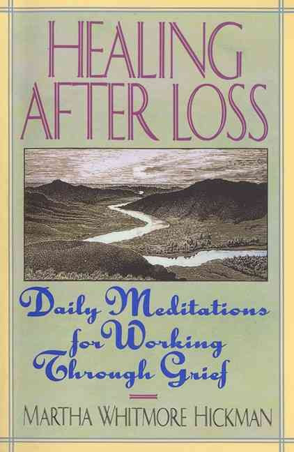 Healing After Loss: Daily Meditations for Working Through Grief (Paperback)