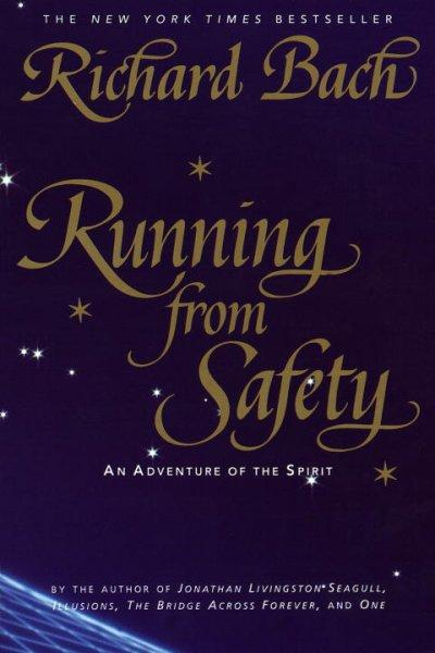 Running from Safety: An Adventure of the Spirit (Paperback)